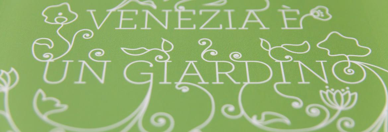 Venezia è un giardino / Venice is a garden